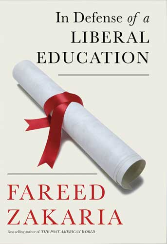 Book cover of In Defense of a Liberal Education by  Fareed Zakaria